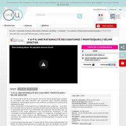 Y a-t-il une rationalité des coutumes ? Montesquieu / Céline Spector - Université Toulouse II-le Mirail