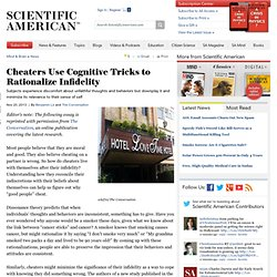 Cheaters Use Cognitive Tricks to Rationalize Infidelity