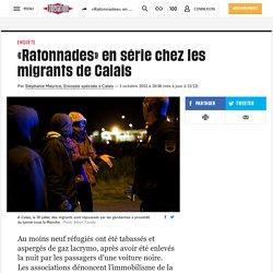 «Ratonnades» en série chez les migrants de Calais