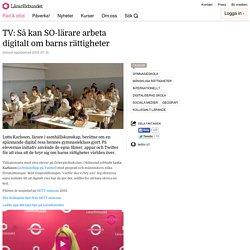 TV: Så kan SO-lärare arbeta digitalt om barns rättigheter
