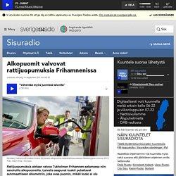 Alkopuomit valvovat rattijuopumuksia Frihamnenissa - Sisuradio