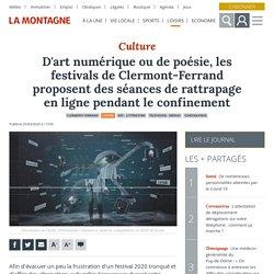 D'art numérique ou de poésie, les festivals de Clermont-Ferrand proposent des séances de rattrapage en ligne pendant le confinement - Clermont-Ferrand (63000)