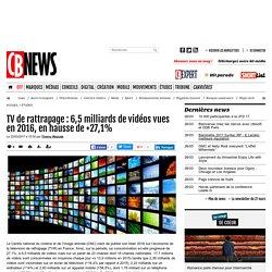 TV de rattrapage : 6,5 milliards de vidéos vues en 2016, en hausse de +27,1%