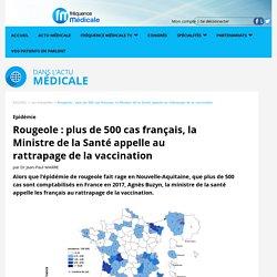 Rougeole : plus de 500 cas français, la Ministre de la Santé appelle au rattrapage de la vaccination
