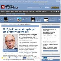 2015, la France rattrapée par Big Brother Cazeneuve