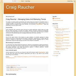 Craig Raucher: Craig Raucher – Managing Sales And Marketing Trends