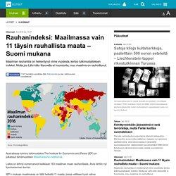 Rauhanindeksi: Maailmassa vain 11 täysin rauhallista maata – Suomi mukana