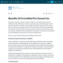 Benefits Of A Certified Pre Owned Car: raunaqjoshi — LiveJournal