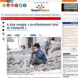 A Alep ravagée, « un effondrement total de l'humanité »