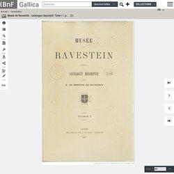 Musée de Ravestein : catalogue descriptif. Tome 1 / par E. de Meester de Ravestein