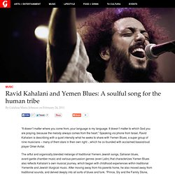 Ravid Kahalani and Yemen Blues: A soulful song for the human tribe