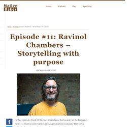 Ravinol Chambers – Storytelling with purpose
