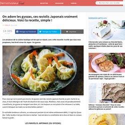 On adore les gyozas, ces raviolis Japonais vraiment DÉLICIEUX. Voici la recette, simple!