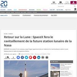 Retour sur la Lune: SpaceX fera le ravitaillement de la future station lunaire de la Nasa