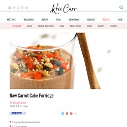 Raw Carrot Cake Porridge
