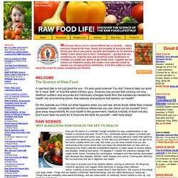 Raw Food Life - the Science of Raw Food!