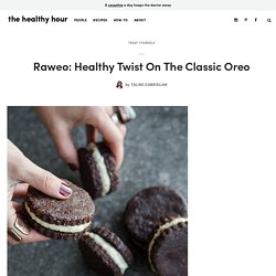 Raweo: Healthy Twist On The Classic Oreo - The Healthy Hour