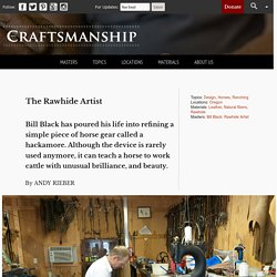 The Rawhide Artist - Craftsmanship Magazine