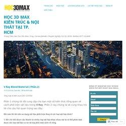 HỌC 3D MAX KIẾN TRÚC & NỘI THẤT TẠI TP. HCM