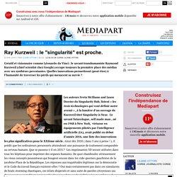 """Ray Kurzweil : le """"singularité"""" est proche."""