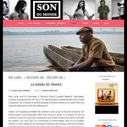 RAY LEMA - « ON ENTRE KO - ON SORT OK » - SON DU MONDE
