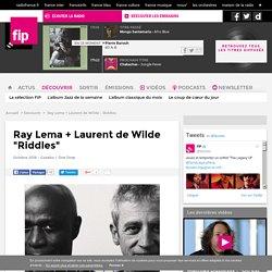 Ray Lema + Laurent de Wilde - Riddles