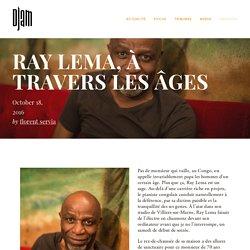 Ray Lema, à travers les âges — Djam