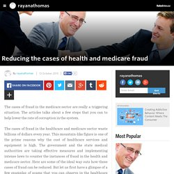 rayanathomas - Reducing the cases of health and medicare fraud