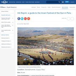 Inti Raymi: a guide to the Incan Festival of the Sun in Peru - Lonely Planet