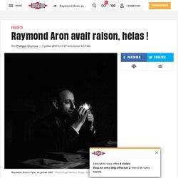 Raymond Aron avait raison, hélas !