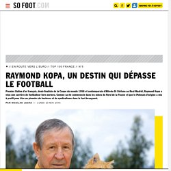 Raymond Kopa, un destin qui dépasse le football - France