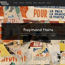 RAYMOND HAINS - Oeuvres & Biographie - Galerie Rive Gauche Paris