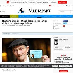 Raymond Gurême, 89 ans, rescapé des camps, victime de violences policières