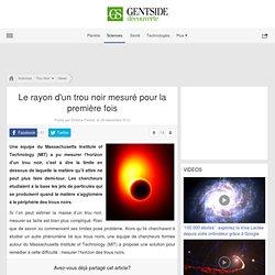 Le rayon d'un trou noir mesuré pour la première fois