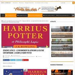 Séquence latin 3e – Le rayonnement du latin dans la culture contemporaine : l'exemple d'Harry Potter