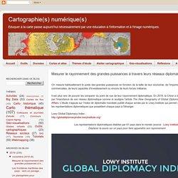Cartographie numérique: Mesurer le rayonnement des grandes puissances à travers leurs réseaux diplomatiques