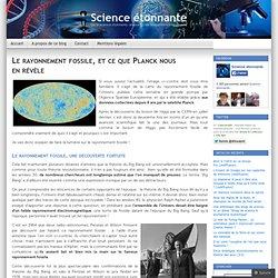 Le rayonnement fossile, et ce que Planck nous en révèle