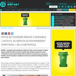 """Office de tourisme rénové à Grenoble : """"un outil au service du rayonnement territorial"""" de la Métropole"""