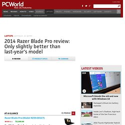 ▶ 2014 Razer Blade Pro review: Only slightly better than last-year's