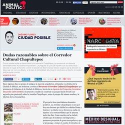 Dudas razonables sobre el Corredor Cultural Chapultepec