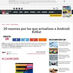 20 razones por las que actualizar a Android KitKat - ComputerHoy.com