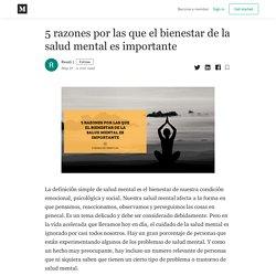 5 razones por las que el bienestar de la salud mental es importante