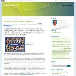 Razones para usar facebook en el aula « Praxis docente