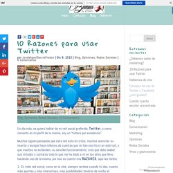 10 Razones para usar Twitter - Blog de Jose Miguel Garcia Prados