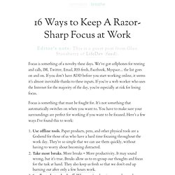 » 16 Ways to Keep A Razor- Sharp Focus at Work
