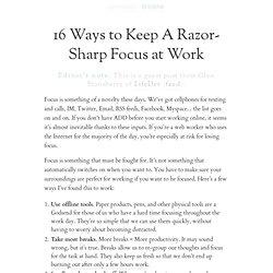 » 16 Ways to Keep A Razor- Sharp Focus at Work