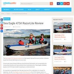 Sea Eagle 473rl RazorLite Review