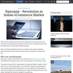 Razorpay - Revolution in Indian eCommerce Market