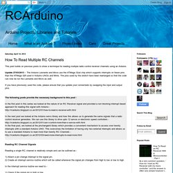 RCArduino: How To Read Multiple RC Channels