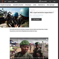 Vidéo documentaire ARTE RDC : à quoi servent les casques bleus ?